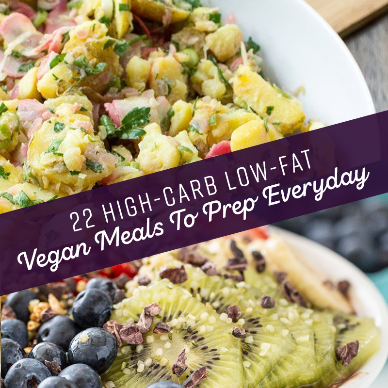 High Carb Low Fat Vegan Meals To Prep Everyday Vegan Nourishment